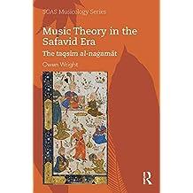 Music Theory in the Safavid Era: The taqsīm al-naġamāt (SOAS Studies in Music Series) (English Edition)