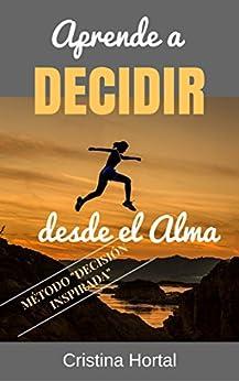 APRENDE A DECIDIR DESDE EL ALMA de [Hortal, Cristina]