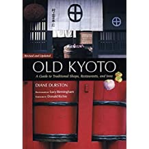 Old Kyoto: A Guide to Traditional Shops, Restaurants, and Inns: 20th Anniversary Edition