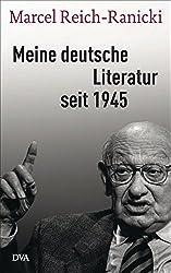 Meine deutsche Literatur seit 1945 by Marcel Reich-Ranicki (2015-09-14)