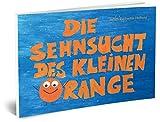 Die Sehnsucht des kleinen Orange - Was Kinder brauchen, wenn Eltern sich trennen - Scheidung, Scheidungskinder, glückliche Scheidungskinder, Trennung