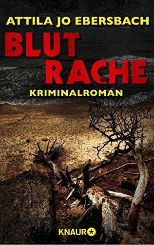Buchseite und Rezensionen zu 'Blutrache. Ein Edersee-Krimi: Kriminalroman (KNAUR eRIGINALS)' von Attila Jo Ebersbach