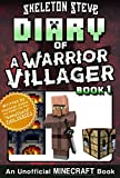Diary of a Minecraft Warrior Villager - Book 1: Unofficial Minecraft Books for Kids, Teens, & Nerds - Adventure Fan Fiction Diary Series (Skeleton Steve ... Villager Adventure) (English Edition)