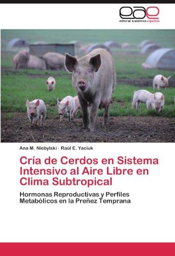 Cria de Cerdos En Sistema Intensivo Al Aire Libre En Clima Subtropical por Ana M. Niebylski