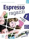 Espresso ragazzi 1: corso di italiano...