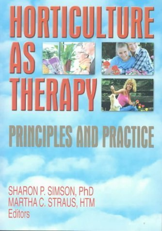 Horticulture as Therapy: Principles and Practice by Simson, Sharon, Straus, Martha (2008) Paperback