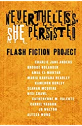 Descargar gratis Nevertheless She Persisted: Flash Fiction Project: A Tor.com Original en .epub, .pdf o .mobi