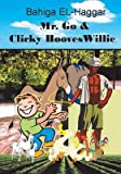 [(Mr. Go and Clicky Hooves Willie : The Story of Magic Beans)] [By (author) Bahiga El-Haggar] published on (February, 2008)