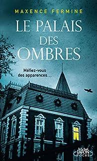 Le palais des ombres par Maxence Fermine