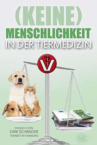 (Keine) Menschlichkeit in der Tiermedizin -