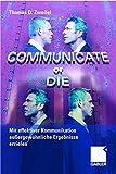 Expert Marketplace -  Thomas D. Zweifel  - Communicate or Die: Mit effektiver Kommunikation außergewöhnliche Ergebnisse erzielen