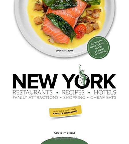 New York. Ristoranti, ricette, hotel di Fabio Mollica