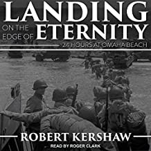 Landing on the Edge of Eternity: Twenty-Four Hours at Omaha Beach