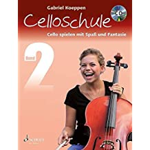 Celloschule: Cello spielen mit Spaß und Fantasie. Band 2. Violoncello. Lehrbuch mit CD.