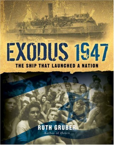 Exodus 1947: The Ship That Launched a Nation by Ruth Gruber (1-Dec-2007) Paperback