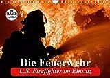 Die Feuerwehr. U.S. Firefighter im Einsatz (Wandkalender 2019 DIN A4 quer): Spannende Bilder von mutigen Einsätzen der Feuerwehr (Geburtstagskalender, 14 Seiten ) (CALVENDO Menschen)