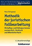 Methodik der juristischen Fallbearbeitung: Mit Aufbau- und Prüfungsschemata aus dem Zivil-, Strafrecht und öffentlichen Recht. Studienbücher Rechtswissenschaft