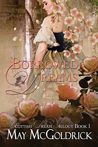 Borrowed Dreams: Pennington Family (Scottish Dream Trilogy Book 1) by May McGoldrick