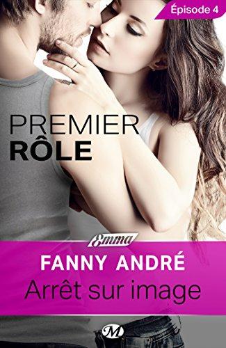 Arrêt sur image - Premier rôle - Épisode 4: Premier rôle, T1 par Fanny André