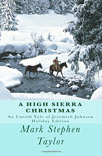 A High Sierra Christmas: An untold tale of Jeremiah Johnson: Volume 2