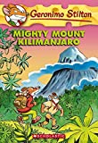 Mighty Mount Kilimanjaro: 41 (Geronimo Stilton)
