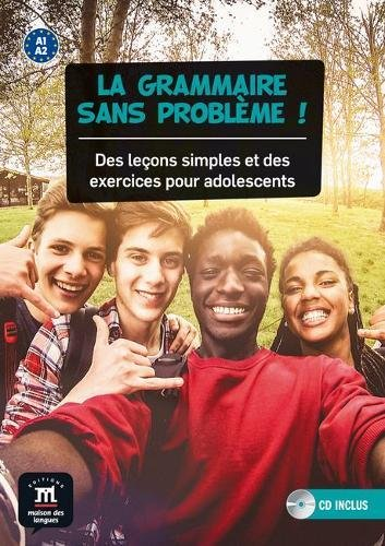 La grammaire sans problème !: Des leçons simpleset des exercices pour adolescents (Texto Frances)