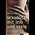 Sexualität mit Leib und Seele: Mit aktivem Beckenboden zu einer neuen Erotik