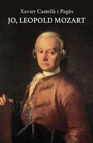 Jo, Leopold Mozart (Catalan Edition) por Xavier Castellà i Pagès