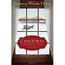 Christmas at Rose Hill Farm: An Amish Love Story by Suzanne Woods Fisher (2014-10-01)