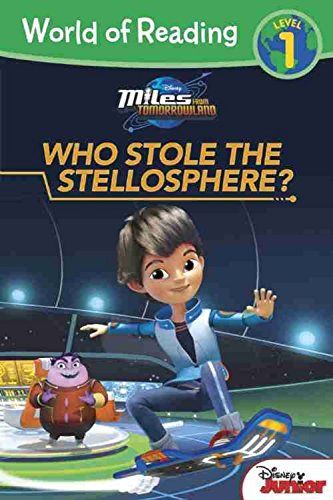 Miles from Tomorrowland Who Stole the Stellosphere? (World of Reading: Miles from Tomorrowland, Level 1)