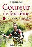 Coureur de l'extrême - Tome 2, La Transpyrénéa