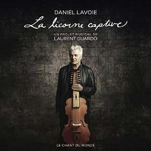 Lavoie Daniel / la Licorne Captive
