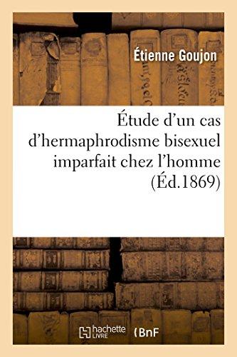 Étude d'un cas d'hermaphrodisme bisexuel imparfait chez l'homme