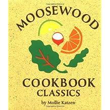 Moosewood Cookbook Classics by Mollie Katzen (1996-08-13)