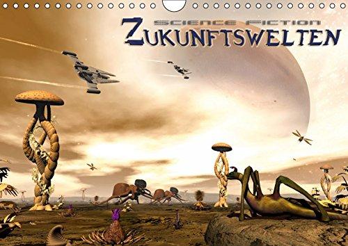 Zukunftswelten (Science Fiction) (Wandkalender 2019 DIN A4 quer): Zwölf Science Fiction Bilder der anderen Art mit dem 3D Programm Bryce erstellt. Die ... (Monatskalender, 14 Seiten ) (CALVENDO Kunst)