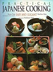 Practical Japanese Cooking: Easy and Elegant by Shizuo Tsuji (2016-02-01)
