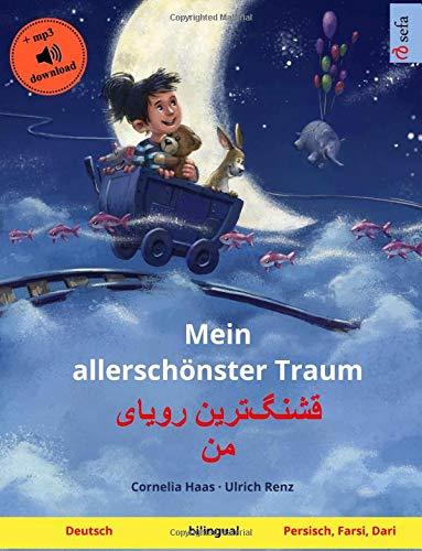 Mein allerschönster Traum – Ghashangtarin royåye man (Deutsch – Persisch, Farsi, Dari): Zweisprachiges Kinderbuch mit mp3 Hörbuch zum Herunterladen, ab 3-4 Jahren (Sefa Bilinguale Bilderbücher)