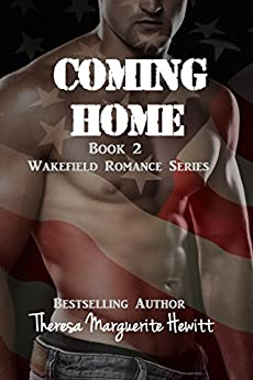 Coming Home (The Wakefield Romance Series Book 2) by [Hewitt, Theresa Marguerite]