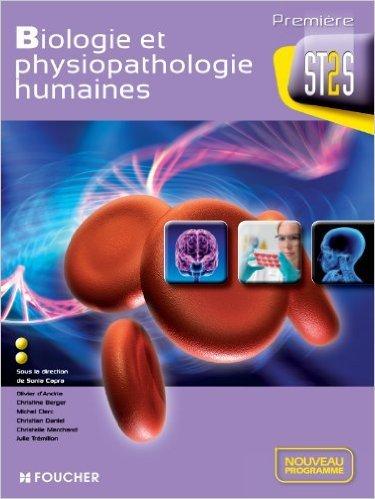 Biologie et physiopathologie humaines 1re Bac ST2S de Christian Daniel,Olivier Andria (d') ,Michel Clerc ( 2 mai 2012 )