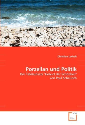 Porzellan und Politik: Der Tafelaufsatz