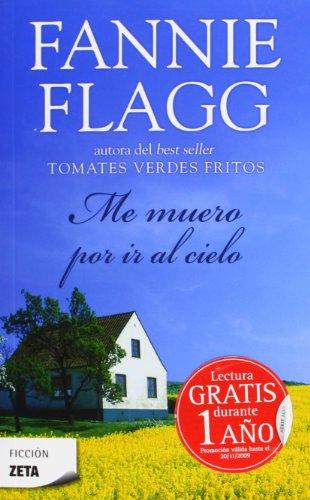 ME MUERO POR IR AL CIELO (BEST SELLER ZETA BOLSILLO) por Fannie Flagg