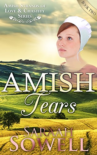 Amish Tears An Amish Romance Story Amish Strands Of Love Chastity Series Book 2