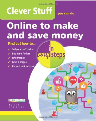 Clever Stuff You Can Do Online To Make and Save Money (In Easy Steps) by David Crookes (14-Dec-2012) Paperback (Stuff Clever)