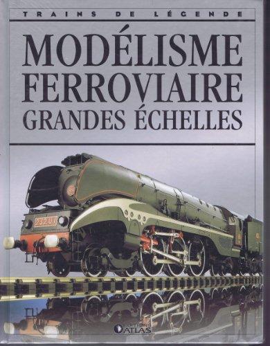 Modélisme ferroviaire - Grandes échelles [ Coll. Trains de légende ]