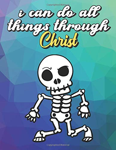 I Can Do All Things Through Christ: Black White Halloween Skeleton Dancing, Wide Ruled Lined Notebook for School Class Notes