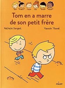"""Afficher """"Tom en a marre de son petit frère"""""""