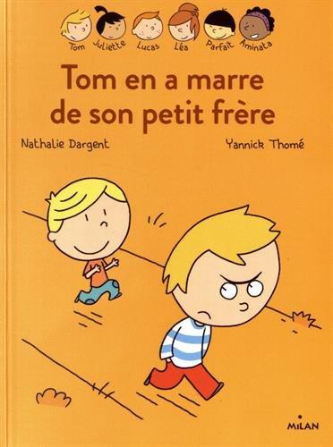 Les inséparables (12) : Tom en a marre de son petit frère