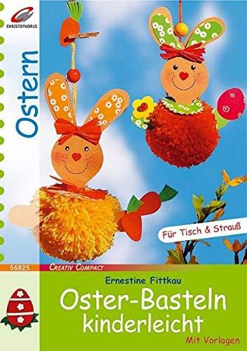 Oster-Basteln kinderleicht (Creativ Compact)
