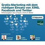 Gratis-Marketing mit dem richtigen Einsatz von XING, Facebook und Twitter