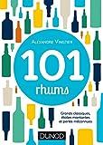 101 rhums : Grands classiques, étoiles montantes et perles méconnues (Hors collection) (French Edition)